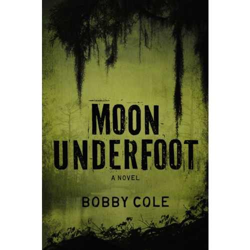 Moon Underfoot Paperback Novel by Bobby Cole